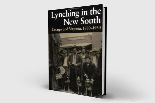 Lynching in the New South: Georgia and Virginia, 1880-1930